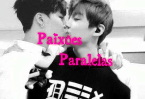 Fanfic / Fanfiction Paixões Paralelas~[BTS]