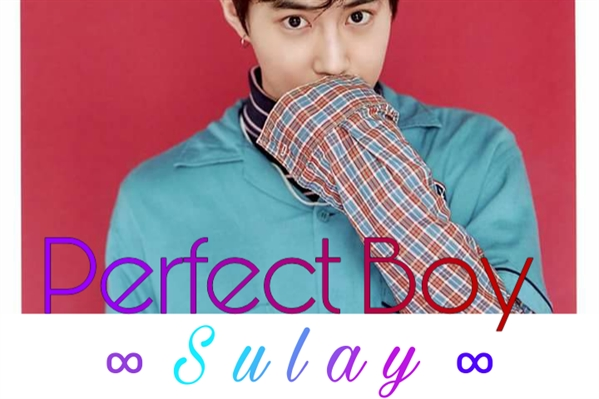 Fanfic / Fanfiction Perfect boy