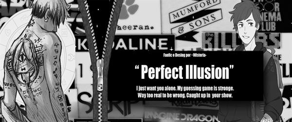 Fanfic / Fanfiction Perfect Illusion