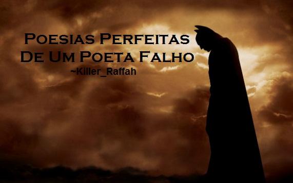 Fanfic / Fanfiction Poesias Perfeitas De Um Poeta Falho