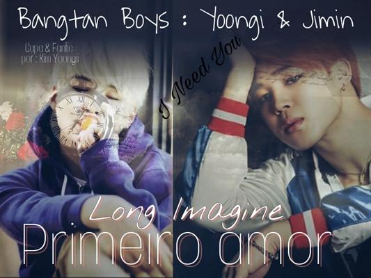 Fanfic / Fanfiction Primeiro amor - Long imagine BTS: Jimin e Yoongi