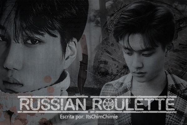 Fanfic / Fanfiction Russian Roulette (Hiatus)