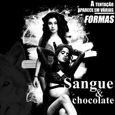 Fanfic / Fanfiction Sangue e Chocolate