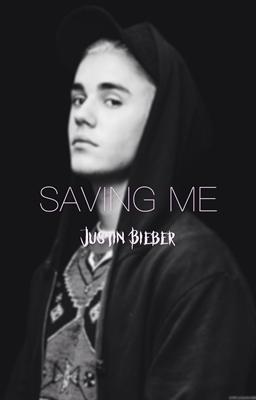 Fanfic / Fanfiction SAVING ME Justin Bieber