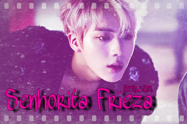 Fanfic / Fanfiction Senhorita Frieza - Imagine Jin (BTS) Primeira Temporada
