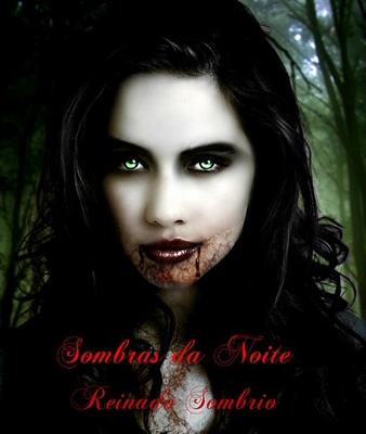 Fanfic / Fanfiction Sombra da Noite - Reinado Sombrio