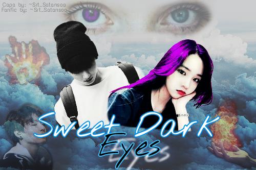 Fanfic / Fanfiction Sweet Dark Eyes