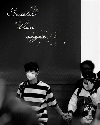 Fanfic / Fanfiction Sweeter Than Sugar