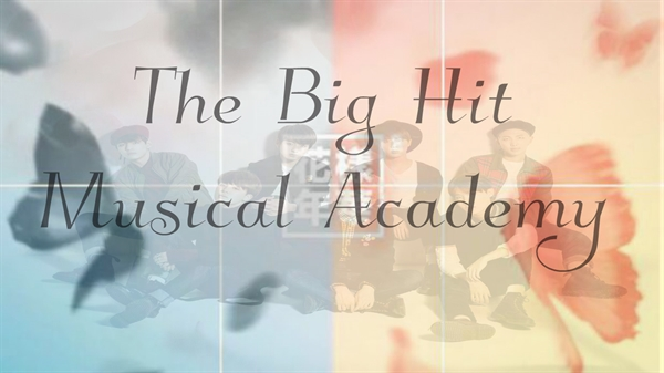 Fanfic / Fanfiction The Big Hit Music Academy - Interativa