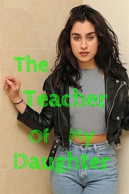 Fanfic / Fanfiction The Teacher Of My Daughter