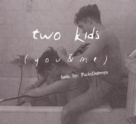 Fanfic / Fanfiction Two kids