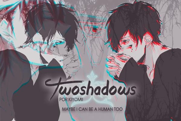 Fanfic / Fanfiction Two Shadows