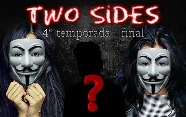 Fanfic / Fanfiction Two Sides (Camren) 4° Temporada Final