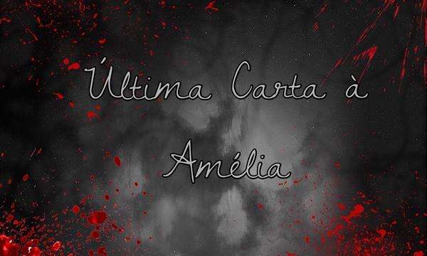 Fanfic / Fanfiction Última Carta à Amélia