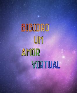 Fanfic / Fanfiction Bibidro - Um amor virtual