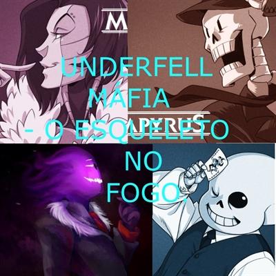 Fanfic / Fanfiction Underfell máfia-Esqueleto no fogo.