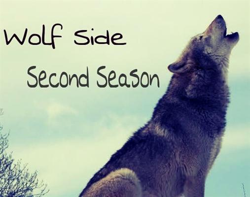Fanfic / Fanfiction Wolf Side - Second Season