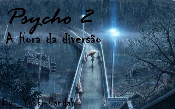 Fanfic / Fanfiction - Psycho 2: A Hora da Diversão