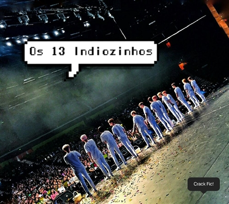 Fanfic / Fanfiction Os 13 Indiozinhos