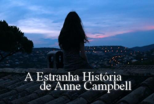 Fanfic / Fanfiction A Estranha História de Anne Campbell