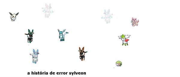 Fanfic / Fanfiction A história de error sylveon