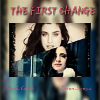 Fanfic / Fanfiction Adaptação -THE FIRST CHANGE