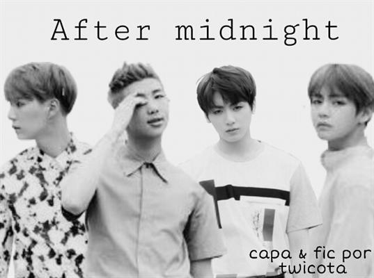 Fanfic / Fanfiction After midnight ↬ Yoongi, Namjoon, Jungkook & Taehyung