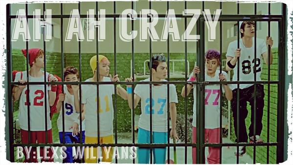 Fanfic / Fanfiction Ah Ah Crazy