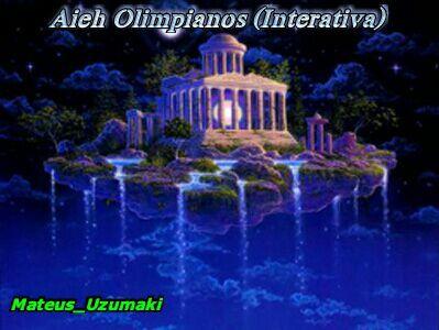 Fanfic / Fanfiction Aieh Olimpianos (Interativa)