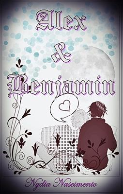 Fanfic / Fanfiction Alex e Benjamin