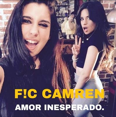 Fanfic / Fanfiction Amor inesperado. (Camren)