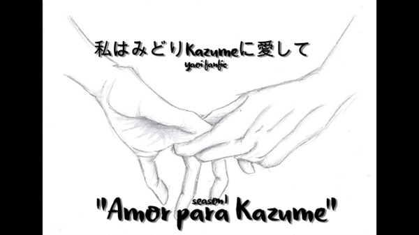 Fanfic / Fanfiction Amor para Kazume