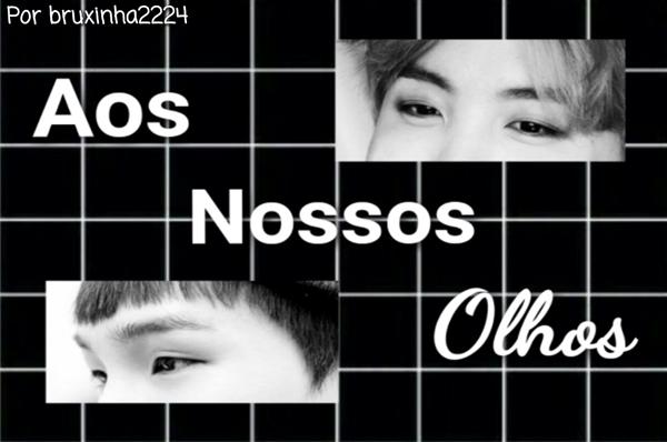 Fanfic / Fanfiction Aos nossos olhos ( Yoonseok )