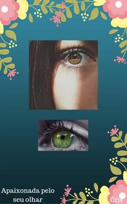 Fanfic / Fanfiction Apaixonada pelo seu olhar