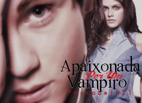 Fanfic / Fanfiction Apaixonada Por Um Vampiro -Percabeth
