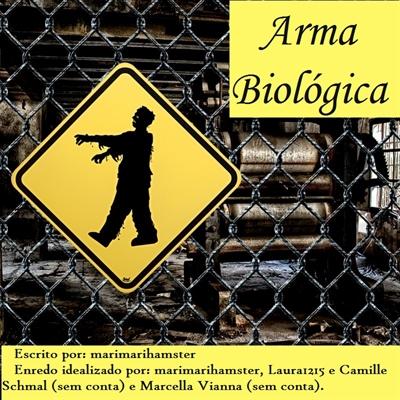 Fanfic / Fanfiction Arma Biológica