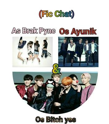 Fanfic / Fanfiction As Brak Pync, Os Bitch yes e Os Ayunik (Fic chat)