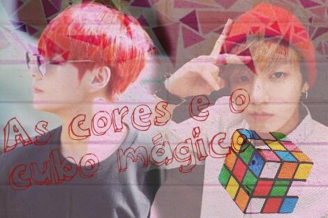 Fanfic / Fanfiction As cores e o cubo mágico