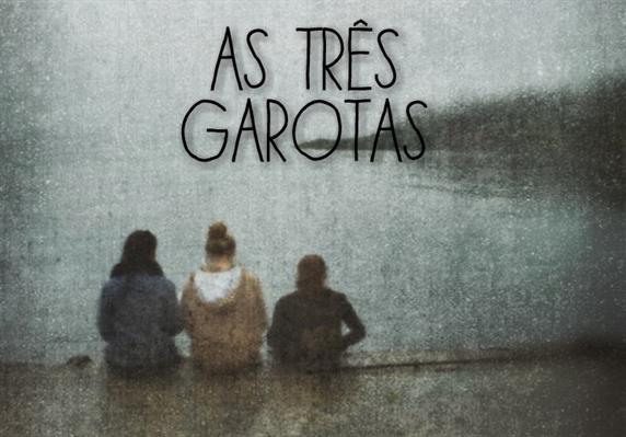 Fanfic / Fanfiction As três garotas.