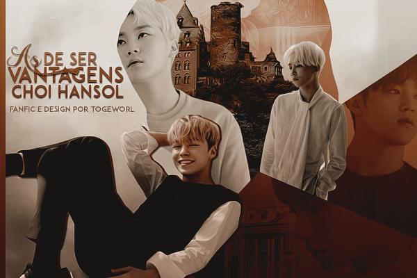 Fanfic / Fanfiction As vantagens de ser Choi Hansol