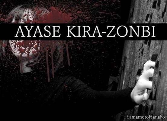 Fanfic / Fanfiction Ayase Kira-Zonbi
