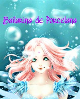Fanfic / Fanfiction Bailarina de Porcelana