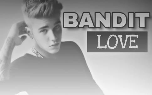 Fanfic / Fanfiction Bandit Love // Justin Bieber