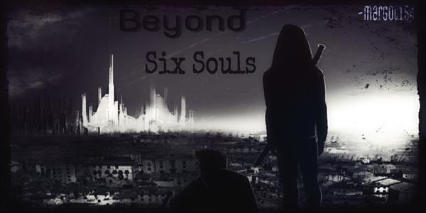 Fanfic / Fanfiction Beyond Six Souls