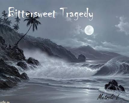 Fanfic / Fanfiction Bittersweet Tragedy