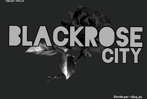Fanfic / Fanfiction Blackrose City - Interativa