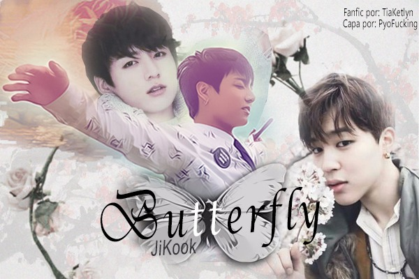 Fanfic / Fanfiction Butterfly/ Jikook (revisando)