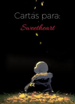 Fanfic / Fanfiction Cartas para: Sweetheart-Flowerfell