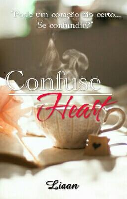 Fanfic / Fanfiction Confuse Heart