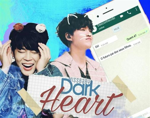 Fanfic / Fanfiction Dark Heart || Mensagem •Yoonmin• (Hiatus)
